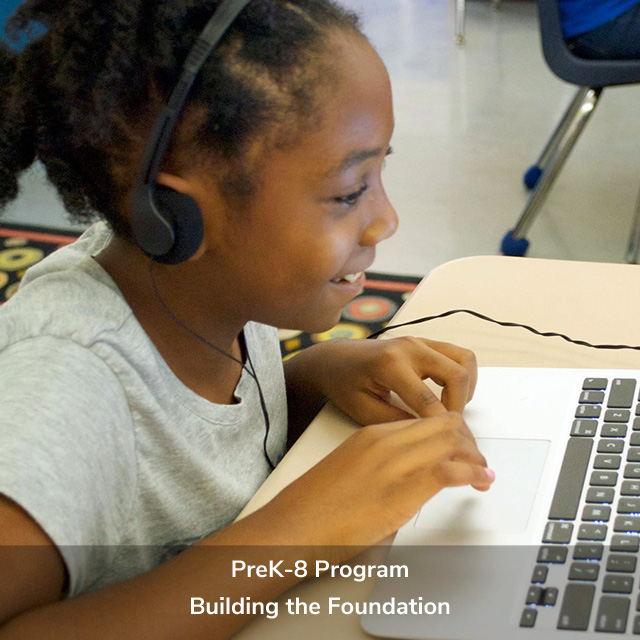 PreK-8 Program - Building the Foundation